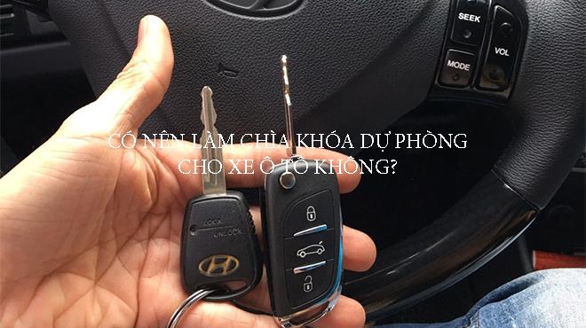 Có nên làm chìa khóa dự phòng cho xe ô tô không?